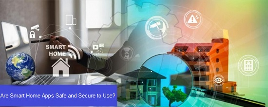 Are Smart Home Apps Safe and Secure to Use